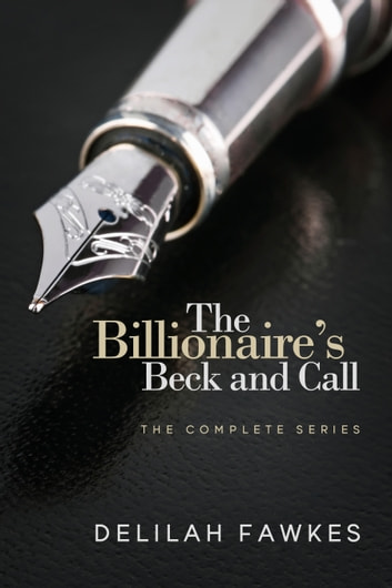 The Billionaire's Beck and Call ebook by Delilah Fawkes