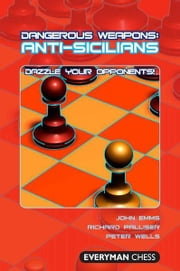 Dangerous Weapons: Anti-Sicilians ebook by John Emms, Richard Palliser, Peter Wells