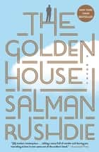 The Golden House - A Novel eBook by Salman Rushdie