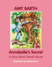 Annabelle's Secret - A Story about Sexual Abuse ebook by Amy Barth