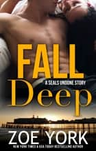 Fall Deep ebook de Zoe York