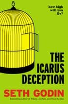The Icarus Deception ebook by Seth Godin
