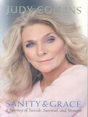 Sanity and Grace ebook by Judy Collins