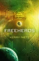 Freeheads ebook by Kerry Nietz
