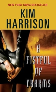 A Fistful of Charms ebook by Kim Harrison