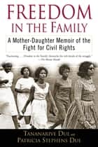 Freedom in the Family ebook by Tananarive Due,Patricia Stephens Due