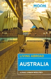 Moon Living Abroad Australia ebook by Ulrike Lemmin-Woolfrey