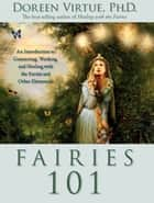 Fairies 101 ebook by Doreen Virtue
