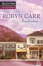 Tras la colina ebook by Robyn Carr