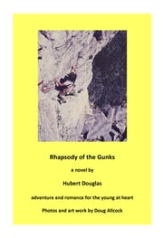 Rhapsody of the Gunks - A Psalm of Protection ebook by Hubert Douglas,Doug Allcock