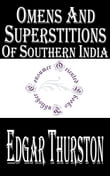 Omens and Superstitions of Southern India (Illustrated)