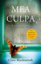 Mea culpa ebook by Clare Mackintosh,Els Franci