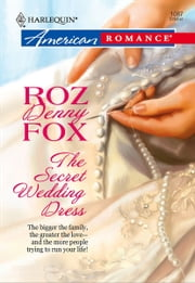 The Secret Wedding Dress ebook by Roz Denny Fox
