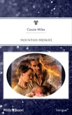 Mountain Midwife ebook by Cassie Miles