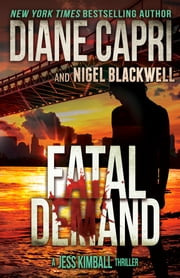 Fatal Demand: A Jess Kimball Thriller ebook by Diane Capri,Nigel Blackwell