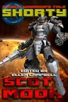 Shorty - A Mech Warrior's Tale, #1 ebook by Scott Moon
