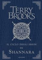 Il ciclo degli eredi di Shannara ebook by Terry Brooks