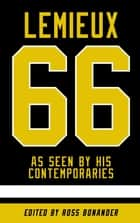 Mario Lemieux As Seen By His Contemporaries ebook by Ross Bonander