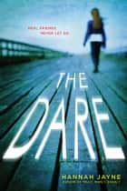 The Dare ebook by Hannah Jayne