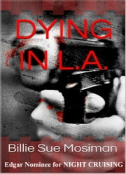DYING IN L.A. ebook by Billie Sue Mosiman