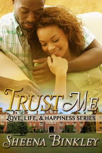 Trust Me (Love, Life, & Happiness) ebook by Sheena Binkley