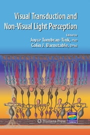 Visual Transduction And Non-Visual Light Perception ebook by Joyce Tombran-Tink,Colin J. Barnstable