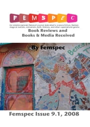 Book Reviews and Books & Media Received, Femspec Issue 9.1, 2008 ebook by Femspec Journal