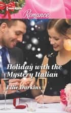 Holiday with the Mystery Italian ebook by Ellie Darkins