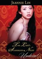The Lady's Scandalous Night (Mills & Boon Historical Undone) (Chinese Tang Dynasty, Book 3) ebook by Jeannie Lin
