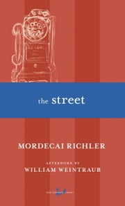 The Street ebook by Mordecai Richler,William Weintraub