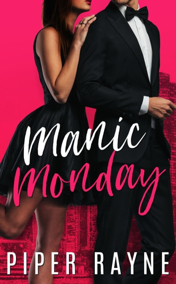 Manic Monday (Charity Case Book 1) ebook by Piper Rayne