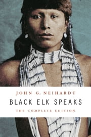 Black Elk Speaks - The Complete Edition ebook by Kobo.Web.Store.Products.Fields.ContributorFieldViewModel