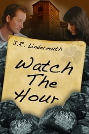 Watch The Hour ebook by J R Lindermuth