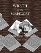 Wrath of the Scapegoat: A Drag Shergi Mystery ebook by Kimberly Vogel