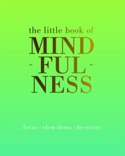 The Little Book of Mindfulness ebook by Tiddy Rowan