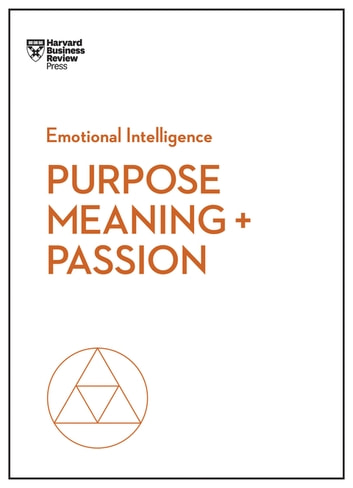 Plugging Into Passions: How to Leverage Motivators at Work to Mobilize Energy for Change