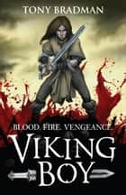 Viking Boy ebook by Tony Bradman, Pierre-Denis Goux