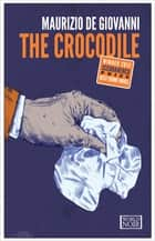 The Crocodile ebook by Maurizio de Giovanni