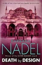 Death by Design - A gripping crime thriller set across London and Istanbul ebook by Barbara Nadel