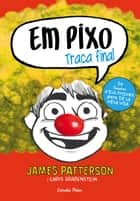 Em pixo. Traca final ebook by James Patterson, Mercè Santaularia Campillo