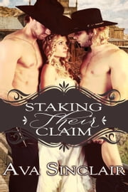 Staking Their Claim ebook by Ava Sinclair