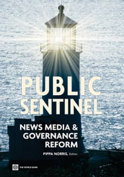 Public Sentinel: News Media And Governance Reform ebook by Norris Pippa