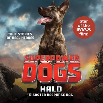 Superpower Dogs: Halo - Disaster Response Dog audiobook by Cosmic