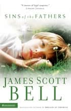 Sins of the Fathers eBook by James Scott Bell