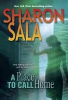 A Place To Call Home (Mills & Boon M&B) (Men in Blue, Book 11) 電子書 by Sharon Sala