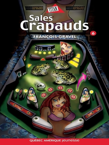 Sauvage 06 - Sales Crapauds ebook by François Gravel
