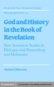 God and History in the Book of Revelation ebook by Gilbertson, Michael
