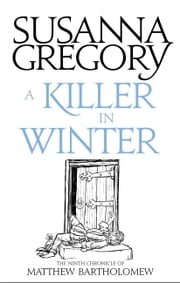 A Killer In Winter - The Ninth Matthew Bartholomew Chronicle ebook by Susanna Gregory