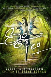 So Fey: Queer Fairy Fiction ebook by Steve Berman