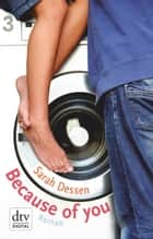 Because of you - Roman ebook by Sarah Dessen, Gabriele Kosack